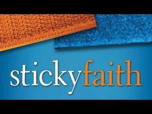 """Sticky Faith - How Every Adult can Help Young People """"Stick"""" to their Faith.  Adult Ed - Sunday, April 30th"""
