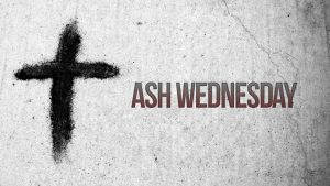 Ash Wednesday - March 6